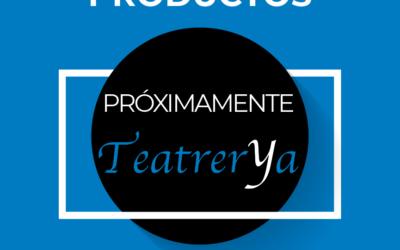 Novedades en Teatrerya para el 2021
